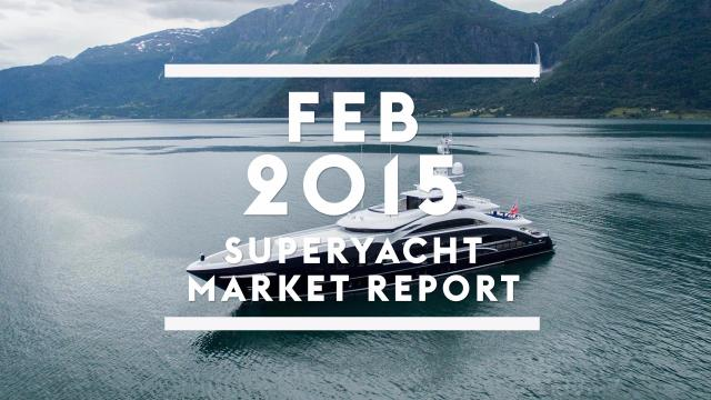 February 2015 superyacht market report