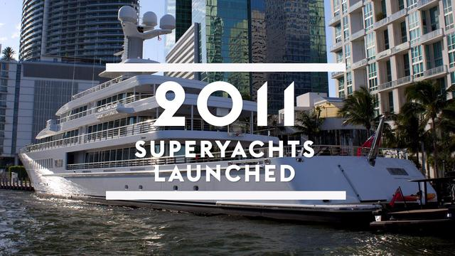 Superyachts launched in 2011