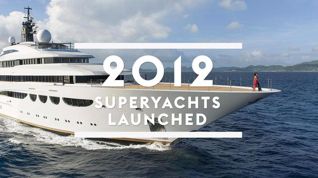 Superyachts launched in 2012