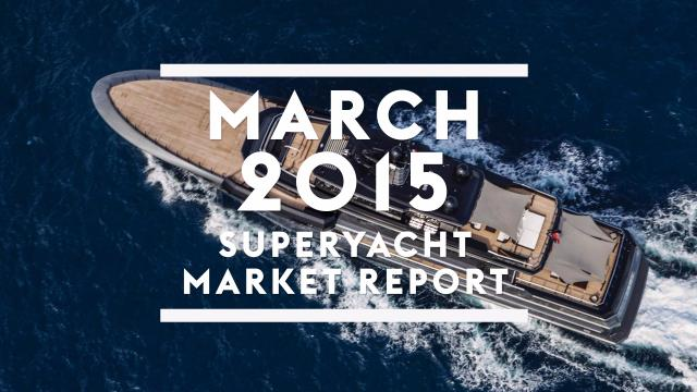 March 2015 superyacht market report
