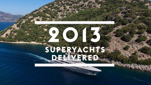 Superyachts delivered in 2013