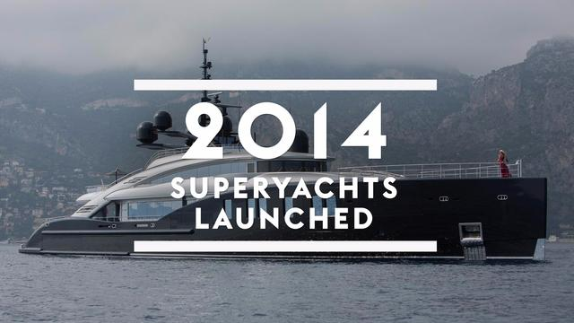 Superyachts launched in 2014