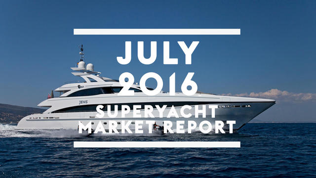 4  things you need to know about the superyacht market in July