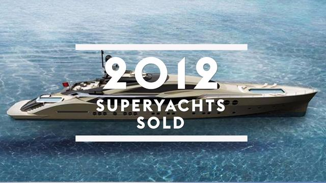 Superyachts sold in 2012