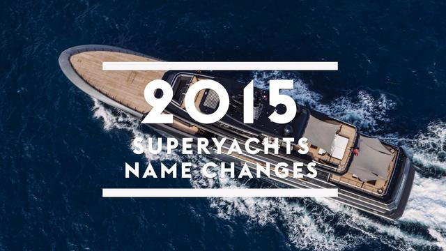 Superyacht name changes in 2015