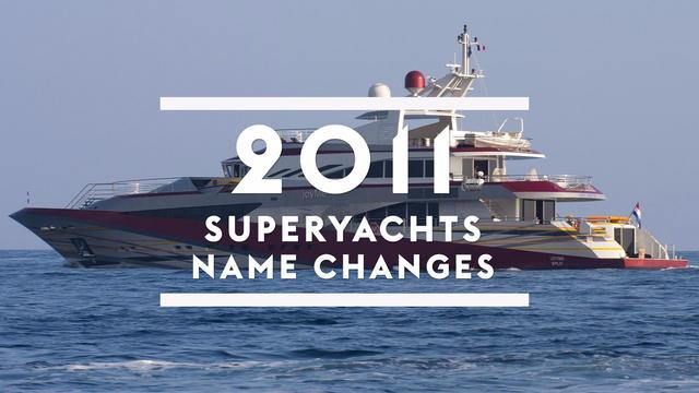 Superyacht name changes in 2011